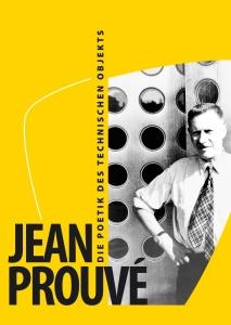 Jean Prouvé – Die Poetik des technischen Objekts